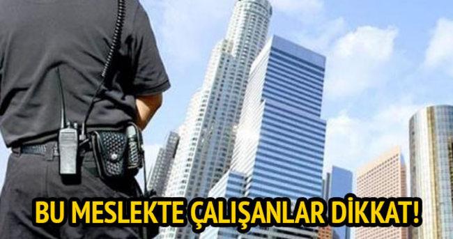 Özel Güvenlik çalışanları bu habere dikkat!