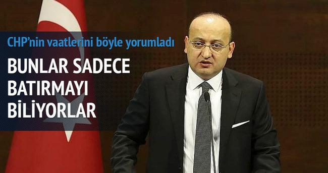 Akdoğan:  Bunlar sadece batırmayı biliyorlar
