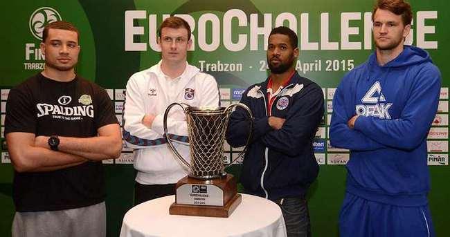 Trabzon'da EuroChallenge Kupası heyecanı