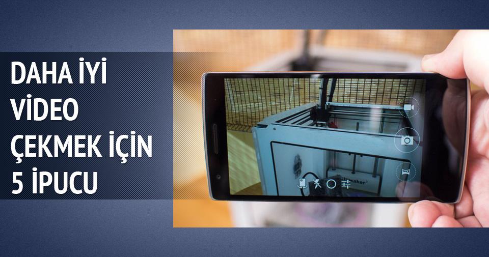 Cep telefonu ile daha iyi video çekmenin 5 yolu