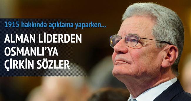 Gauck'tan Osmanlı Devleti hakkında çirkin sözler
