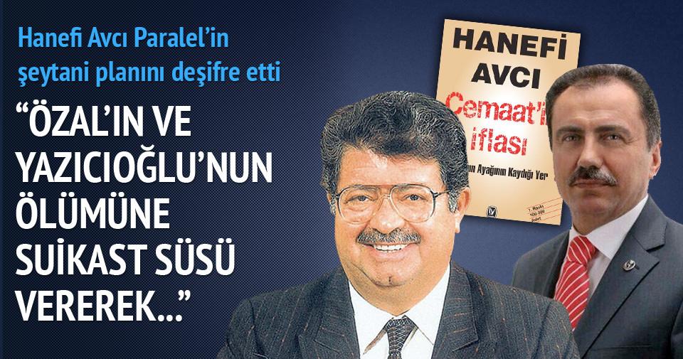 Yazıcıoğlu'nun ölümü kullanıldı