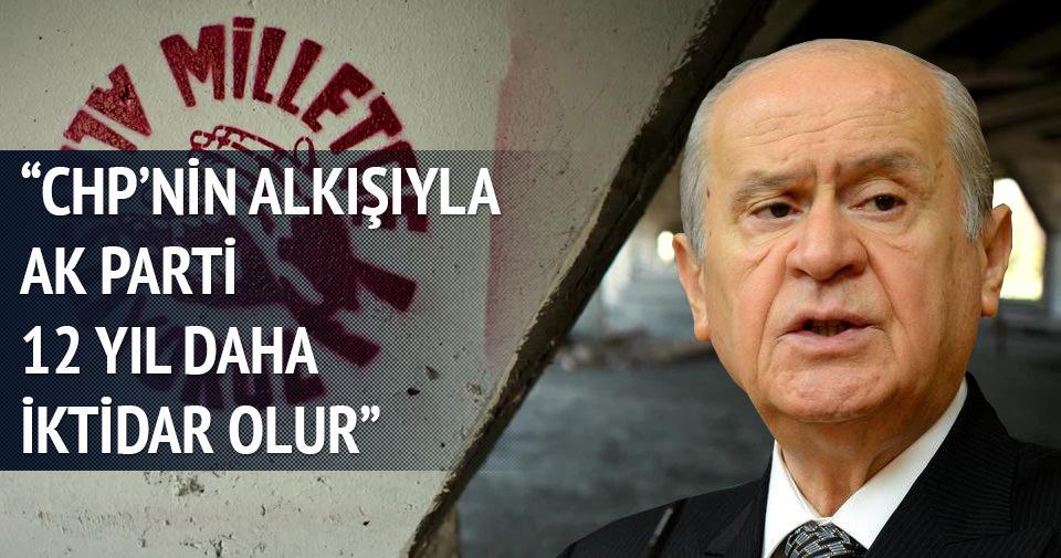 Bahçeli: CHP'nin alkışı ile AK Parti 12 yıl daha iktidar olur