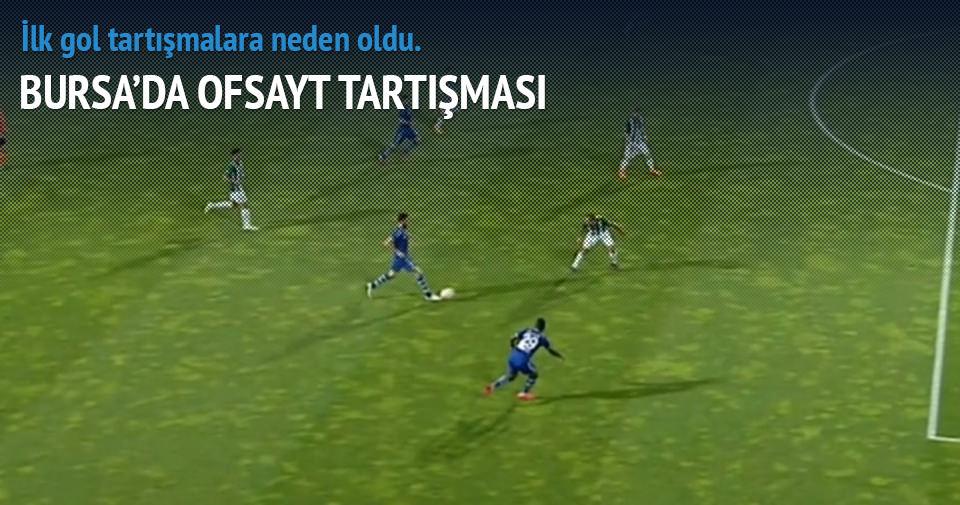 Bursa'da ofsayt tartışması!