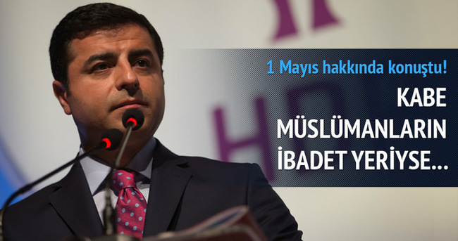 Demirtaş Taksim meydanıyla Kabe'yi karşılaştırdı