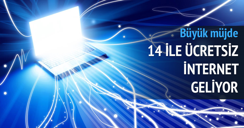 14 ile ücretsiz internet geliyor