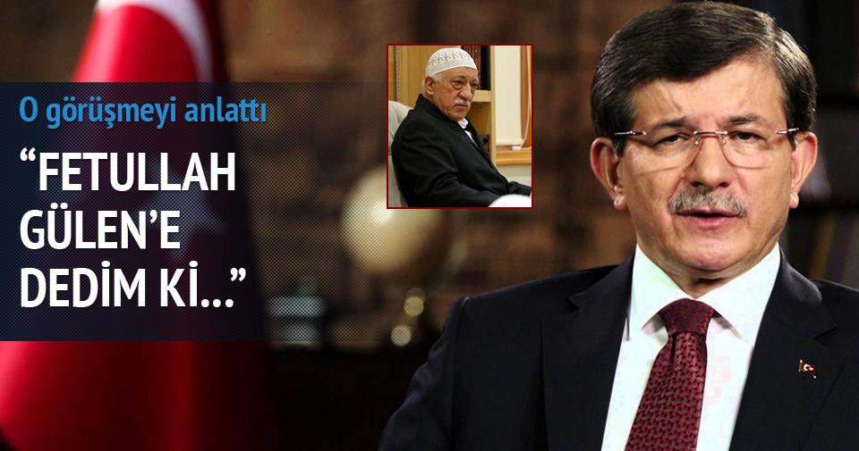 Davutoğlu, Gülen görüşmesini anlattı!