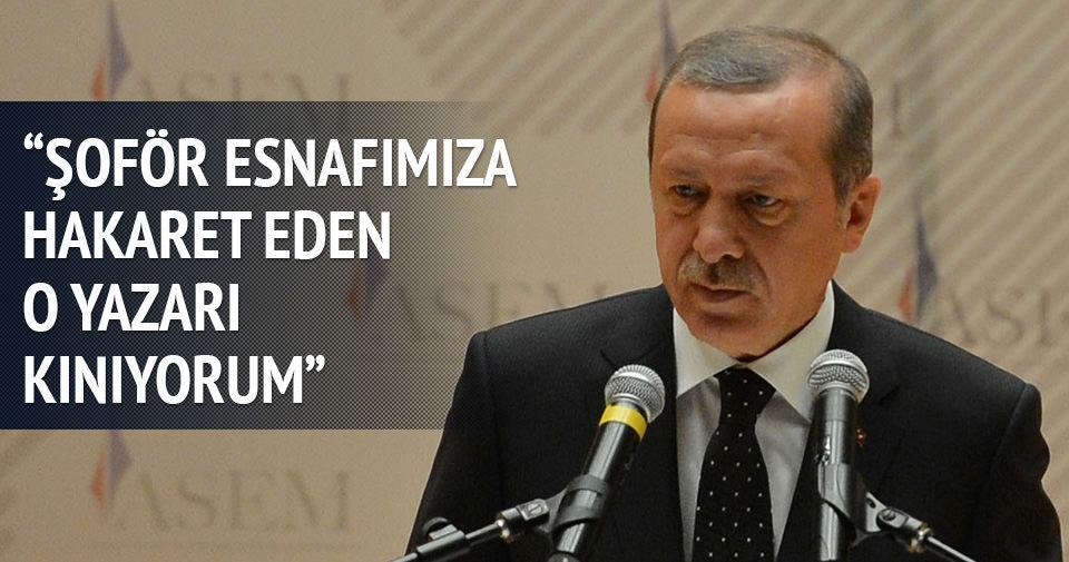Erdoğan: Şoförümüze hakaret eden yazarı kınıyorum