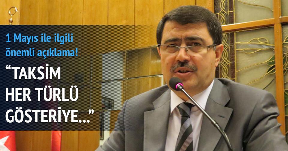 İstanbul Valisi Şahin´den 1 Mayıs açıklaması