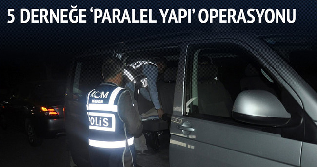 5 derneğe 'paralel yapı' operasyonu