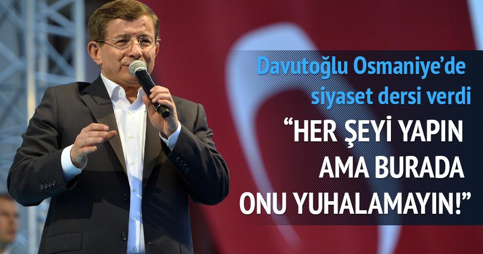 Davutoğlu Osmaniye'de siyaset dersi verdi