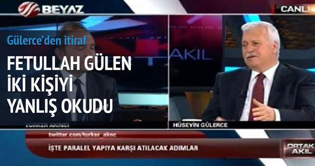 Hüseyin Gülerce: Fethullah Gülen iki kişiyi yanlış okudu
