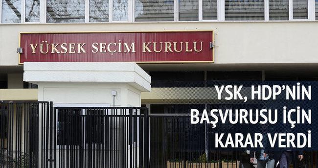 YSK, HDP'nin o başvurusunu reddetti