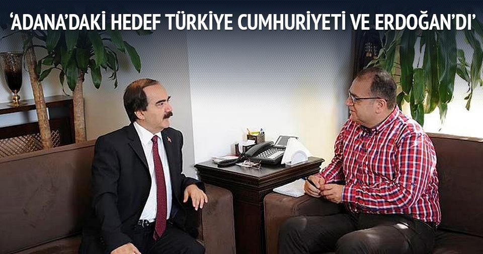 'Adana'daki hedef Türkiye Cumhuriyeti ve Erdoğan'dı'