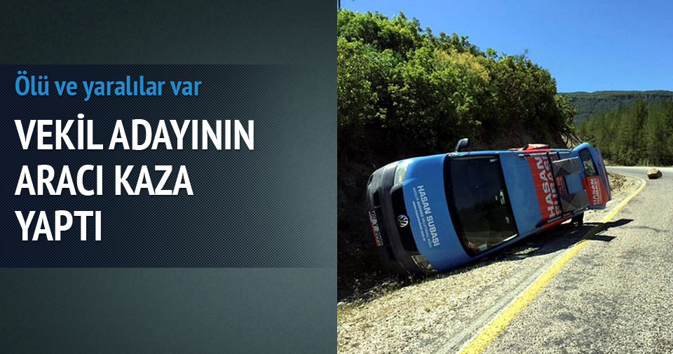 Vekil adayının aracında kaza: 1 ölü