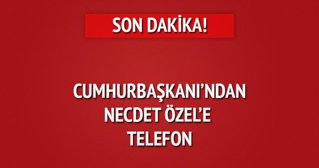 Erdoğan'dan Özel'e telefon