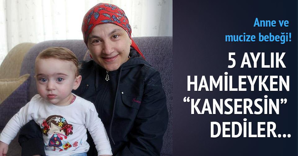 Kanser hastası anneye, bebeği hayat verdi