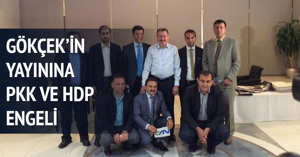 Gökçek'in yayınına PKK ve HDP engeli