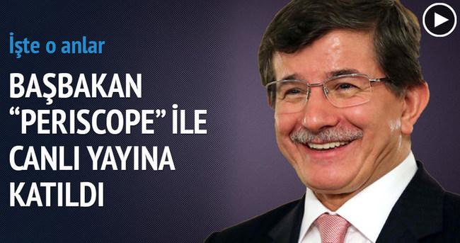 Başbakan Davutoğlu Periscope canlı yayınına katıldı