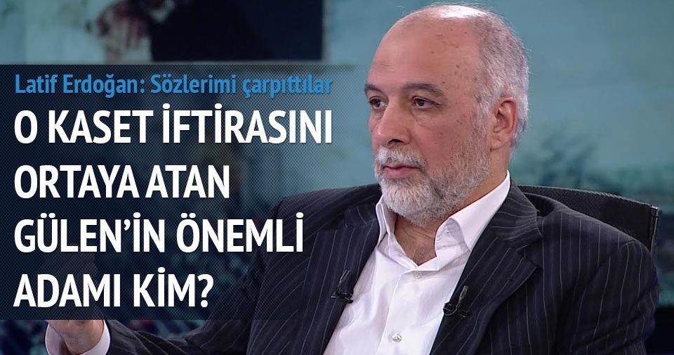 Latif Erdoğan, konuşmasının cımbızla çekilerek çarpıtıldığını söyledi