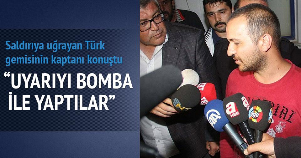 Saldırıya uğrayan Türk gemisinin kaptanı konuştu