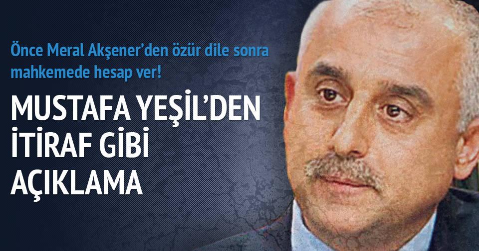Akşener'in kasetini izlettirmek isteyen Mustafa Yeşil'den itiraf gibi açıklama