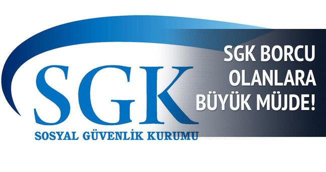 SGK'ya borcu olanlara müjde