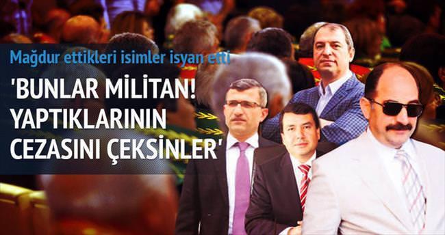 'Bunlar hâkim veya savcı değil, militan'