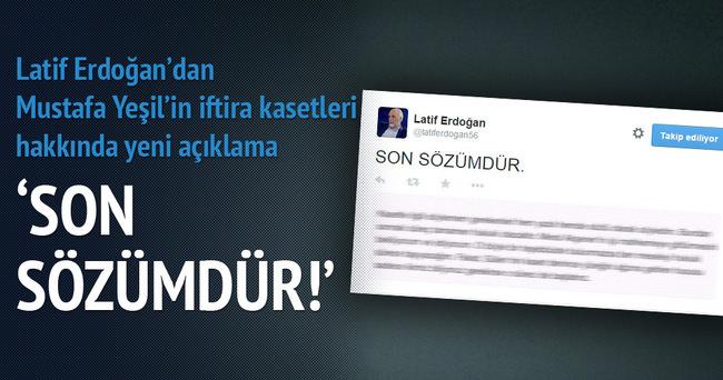 Latif Erdoğan'dan son 'kaset' açıklaması