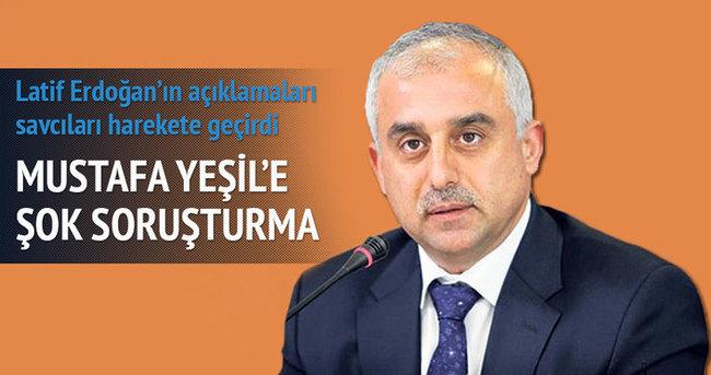 Savcılar harekete geçti! Mustafa Yeşil'e şok soruşturma