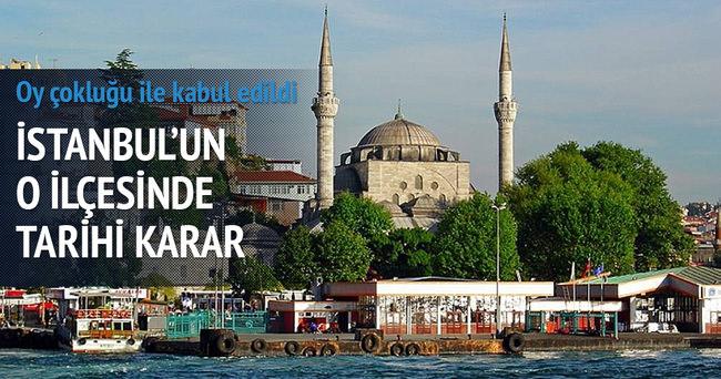 İstanbul'un merkezindeki ilçede tarihi karar
