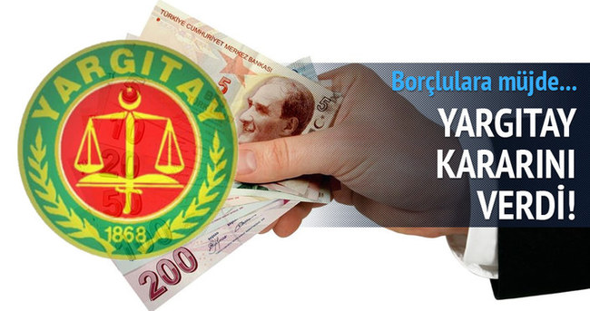 Yargıtay'dan borçlulara iyi haber