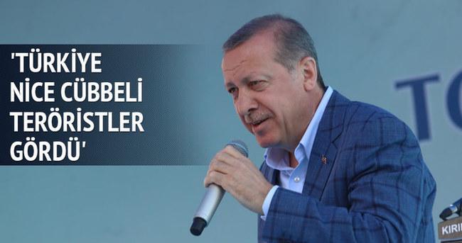 Cumhurbaşkanı Erdoğan: Türkiye nice cübbeli teröristler gördü