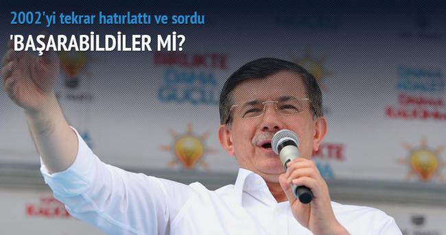 Başbakan Davutoğlu 2002'yi hatırlattı