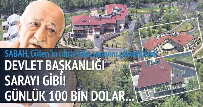 Gülen'in sarayına, günde 100 bin dolar