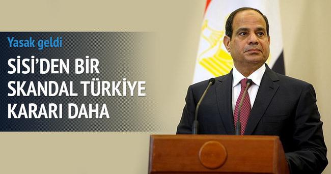 Sisi'den bir skandal Türkiye kararı daha