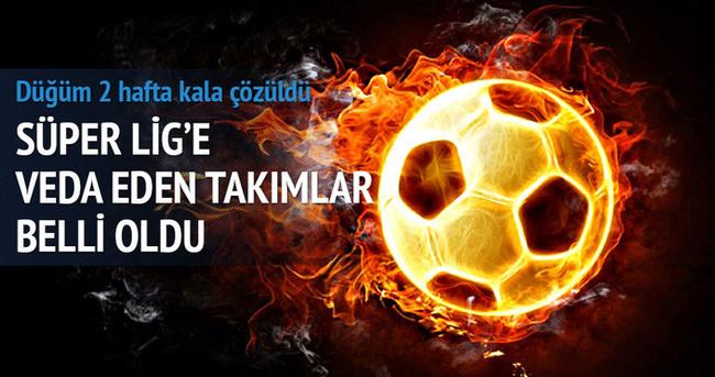 Süper Lig'den düşen takımlar belli oldu