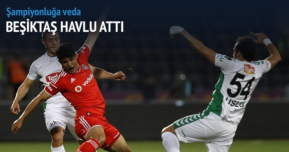 Beşiktaş havlu attı