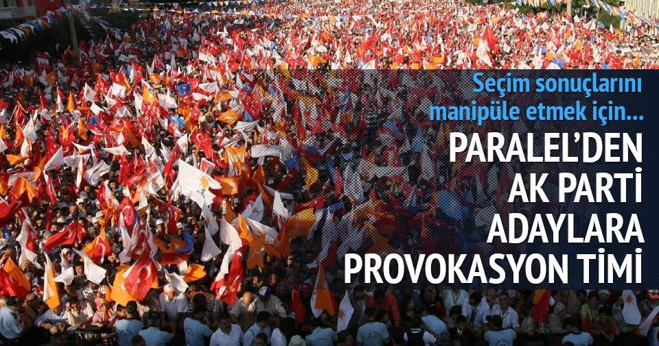 Paralel'den AK Partili adaylara provokasyon timi