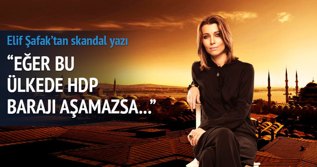 Elif Şafak'tan HDP yazısı