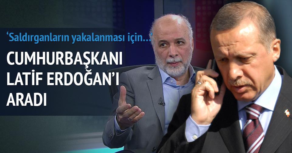 Cumhurbaşkanı'ndan Latif Erdoğan'a geçmiş olsun telefonu