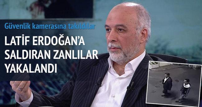 Latif Erdoğan'a saldıran zanlılar yakalandı