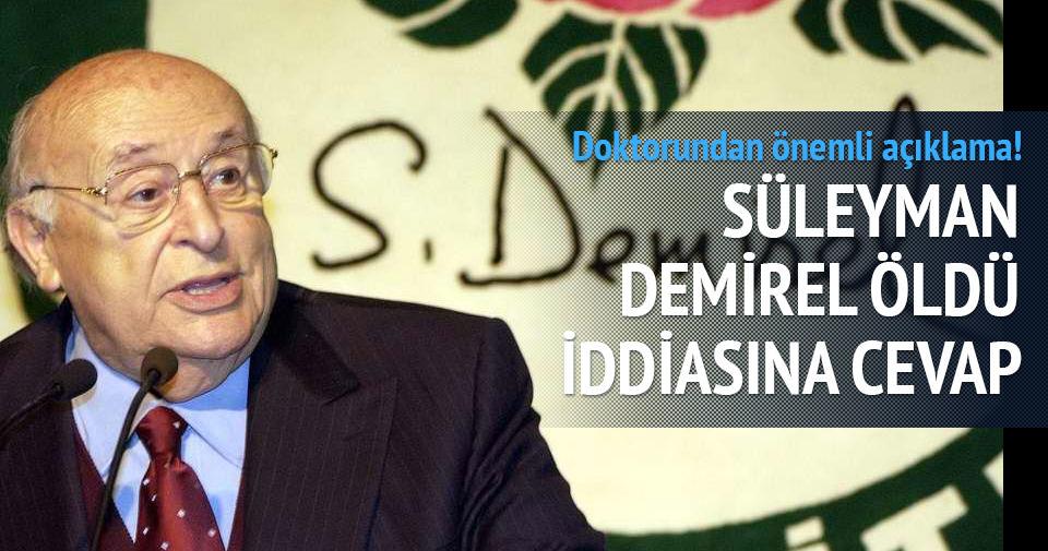 Süleyman Demirel öldü iddiasına yanıt