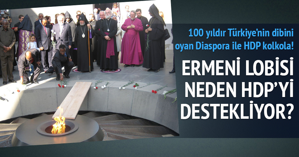 Ermeni lobisi neden HDP'yi destekliyor?