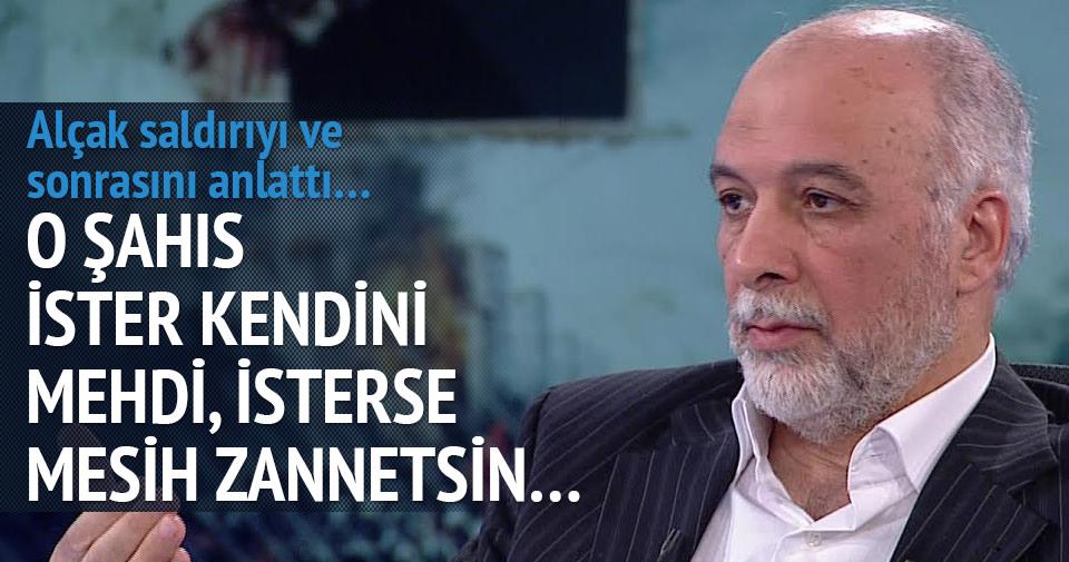 Latif Erdoğan o saldırıyı ve sonrasını anlattı