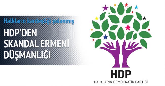 HDP'den Ermeni düşmanlığı!