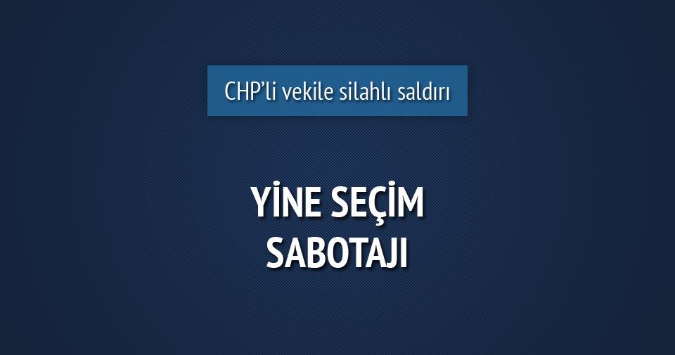 CHP'li vekil adayına silahlı saldırı