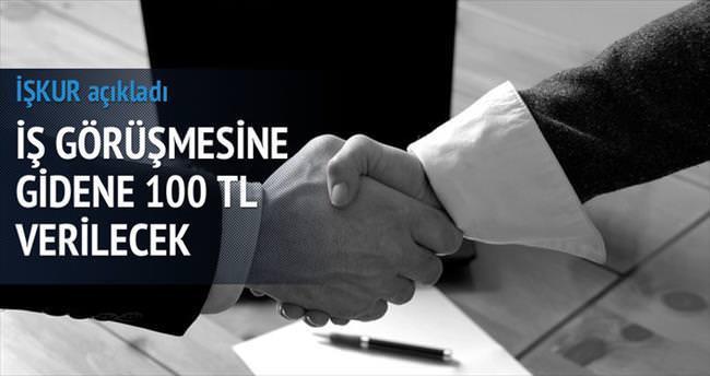İŞKUR iş görüşmesine gidene 100 lira verecek