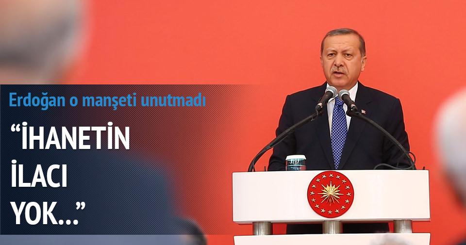 Erdoğan'dan Doğan medyasına: İhanetin ilacı yoktur