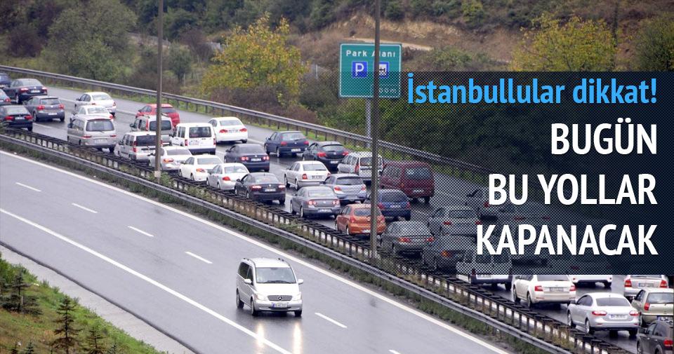 İstanbul'da trafiğe kapanacak yollar